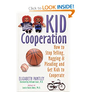 Kid Cooperation: How to Stop Yelling, Nagging, and Pleading and Get Kids to Cooperate [Paperback] — by Elizabeth Pantley $12.71
