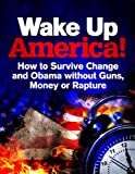 img - for Wake Up America: How to Survive without Guns, Money or Rapture book / textbook / text book