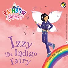 Rainbow Magic: The Rainbow Fairies 6: Izzy the Indigo Fairy (       UNABRIDGED) by Daisy Meadows Narrated by Sophia Myles
