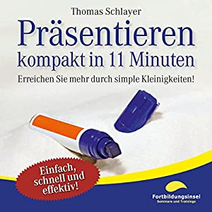 Präsentieren - kompakt in 11 Minuten Hörbuch