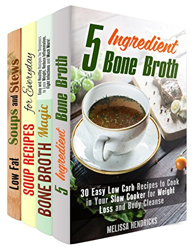 Broths, Soups and Stews Box Set (4 in 1): Over 100 Simple Ingredients Recipes and Farmhouse Foods for Every Day (Soups and Stews & Simple Ingredients) by Melissa Hendricks, Josephine Ortiz, Sheila Hope