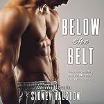 Below the Belt: Worth the Fight Series | Sidney Halston
