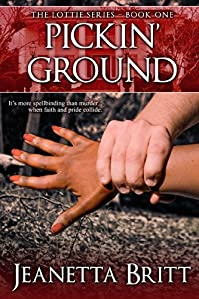 Pickin' Ground by Jeanetta Britt ebook deal