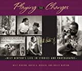 img - for Playing the Changes: Milt Hinton's Life in Stories and Photographs book / textbook / text book