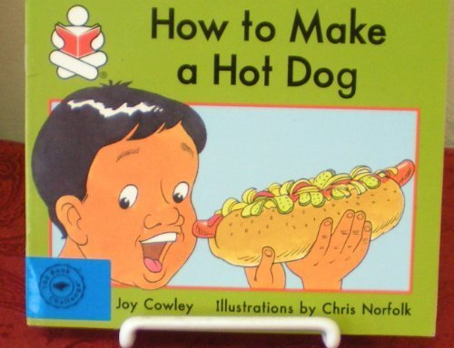 How to Make Hot Dog by Joy Cowley (1998-01-01) (How To Make A Hot Dog compare prices)