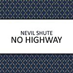 No Highway | Nevil Shute