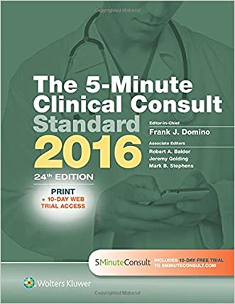 The 5-Minute Clinical Consult Standard 2016: Print + 10-Day Web Trial Access (The 5-Minute Consult Series) written by Frank J. Domino MD
