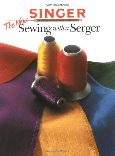 The New Sewing with a Serger (Singer) (Sergers Singer compare prices)