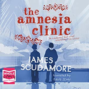 The Amnesia Clinic | [James Scudamore]