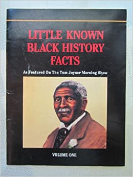 Little known black history facts as featured on the tom joyner