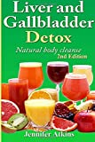 Detox: Liver and Gallbladder Detox: Natural Body Cleanse