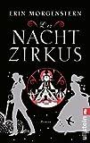 Der Nachtzirkus: Roman von Erin Morgenstern