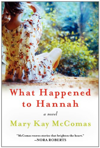 What Happened to Hannah: A Novel, Mary Kay McComas