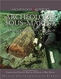 Archéologie sous-marine : Pratique, patrimoine, médiation