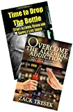 Cure your Alcoholism Addiction and Live Happily Box Set: Self-Help Guide to Get out of this Confusing Behavior (Alcohol Cure, Alcoholism, Alcohol abuse, Alcohol Problems)