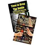 Cure your Alcoholism Addiction and Live Happily Box Set: Self-Help Guide to Get out of this Confusing Behavior (Alcohol Cure, Alcoholism, Alcohol abuse, Alcohol Problems) ~ Zack Tresek
