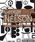George Nelson: Architect / Writer / Designer / Teacher