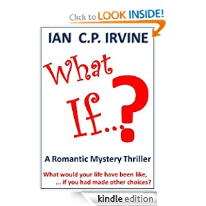 What If? (BOOK TWO) : A Romantic Parallel World Time Travel Thriller, Romance Novel
