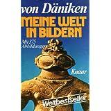 """Meine Welt in Bildern.von """"Erich von D�niken"""""""