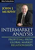 img - for Intermarket Analysis: Profiting from Global Market Relationships (Wiley Trading) 2nd (second) edition by Murphy, John J. published by Wiley (2013) Paperback book / textbook / text book