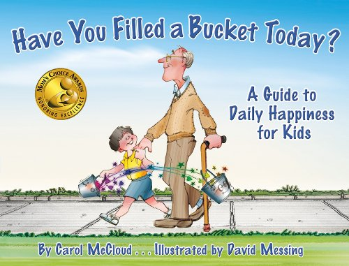 http://www.amazon.com/Filled-Bucket-Today-Guide-Happiness/dp/0978507517/ref=sr_1_1?ie=UTF8&qid=1435027514&sr=8-1&keywords=have+you+filled+a+bucket+today