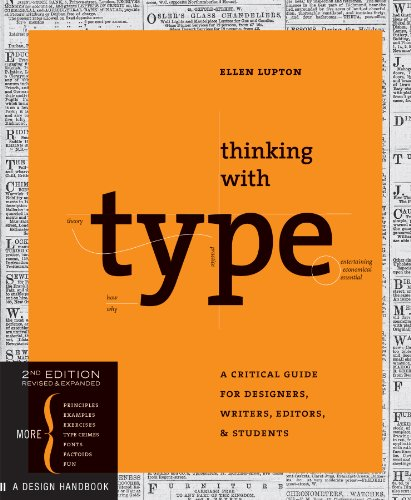 Download Thinking with Type: A Critical Guide for Designers, Writers, Editors, & Students