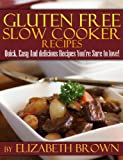 Gluten Free Slowcooker Recipes:: Easy And Delicious Recipes Youre Sure To Love!