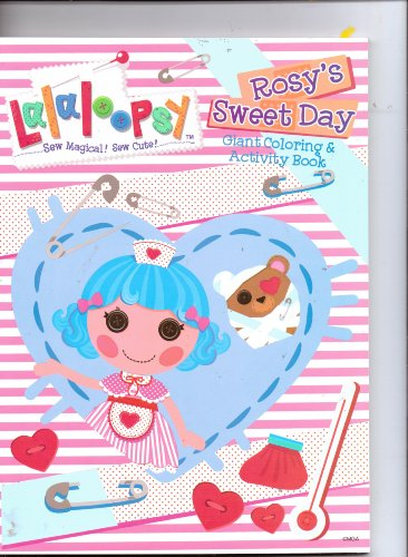Lalaloopsy Giant Coloring & Activity Book ~ Rosy's Sweet Day (Sew Magical, Sew Cute!) - 1