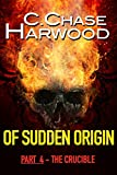 img - for Of Sudden Origin - Part 4 The Crucible book / textbook / text book