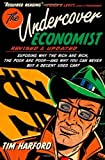 img - for The Undercover Economist, Revised and Updated Edition: Exposing Why the Rich Are Rich, the Poor Are Poor - and Why You Can Never Buy a Decent Used Car! [Hardcover] [2012] (Author) Tim Harford book / textbook / text book