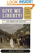 Give Me Liberty!: An American History (Seagull Fourth Edition)  (Vol. 2)
