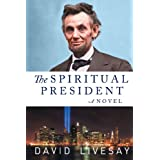 The Spiritual President: Part 1 ~ David Livesay