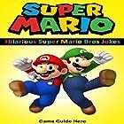 Super Mario: Hilarious Super Mario Bros Jokes Hörbuch von  Game Guide Hero Gesprochen von: Jamin Bradley
