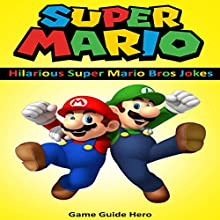 Super Mario: Hilarious Super Mario Bros Jokes Audiobook by  Game Guide Hero Narrated by Jamin Bradley