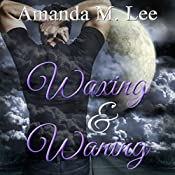 Waxing & Waning: Covenant College, Book 4 | Amanda M. Lee