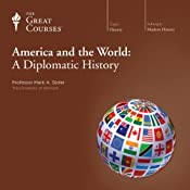 America and the World: A Diplomatic History | The Great Courses