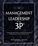 Management and Leadership by the 3Ps