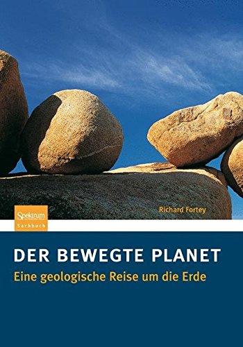 Der Bewegte Planet: Eine Geologische Reise um Die Erde (German Edition)