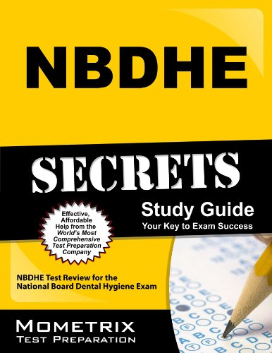 NBDHE Secrets Study Guide: NBDHE Test Review for the National Board Dental Hygiene Exam