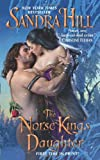 The Norse King's Daughter (006167351X) by Hill, Sandra