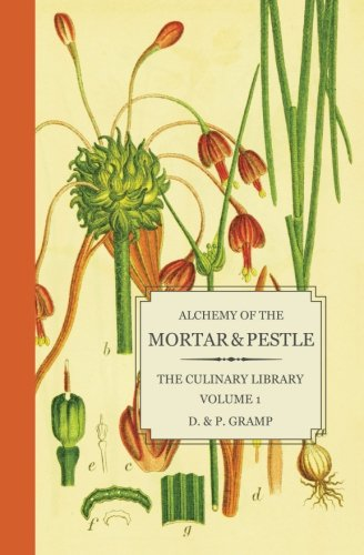 alchemy-of-the-mortar-pestle-the-culinary-library-volume-1
