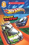 Scholastic Reader Level 1: Hot Wheels: Race to Win! Ace Landers