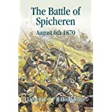 The Battle of Spicheren August 1870by G.F.R. Henderson