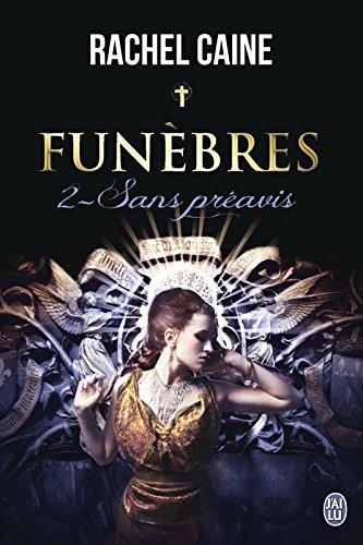 Rachel Caine - Funèbres - 2 : Sans préavis (DARKLIGHT)