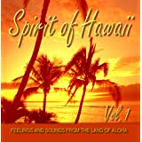 "Spirit of Hawaii - Vol. 1 - Feelings and Sounds from the Land of Alohavon ""Diverse Interpreten"""