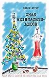 Omas Weihnachtslik�r: F�nf etwas andere Geschichten zum Fest