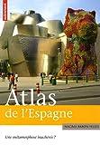 echange, troc Nacima Baron-Yellès - Atlas de l'Espagne : Une métamorphose inachevée ?