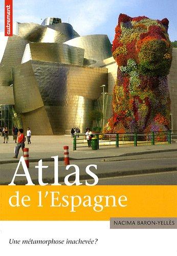 Atlas de l'Espagne : Une métamorphose inachevée ?