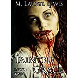 Tainted Grace (The Grace Series Book 2) ~ M. Lauryl Lewis