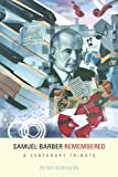 Samuel Barber Remembered: A Centenary Tribute (Eastman Studies in Music)